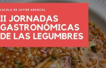 II Jornadas gastronómicas de las legumbres en Lalola
