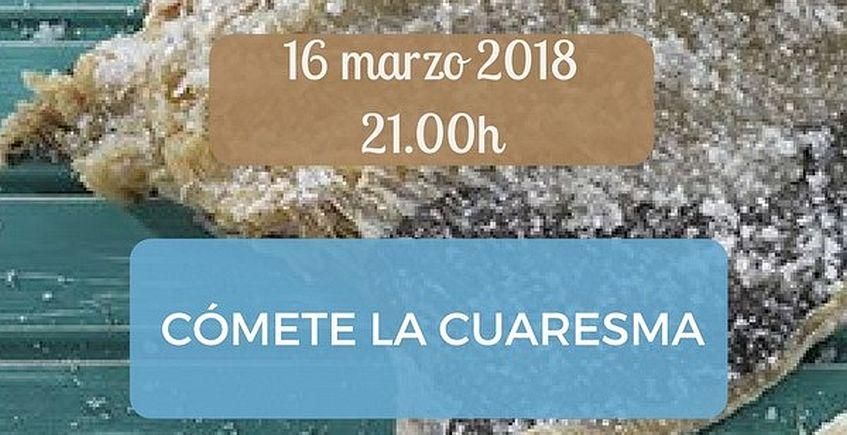 El 16 de marzo, 'Cómete la Cuaresma'