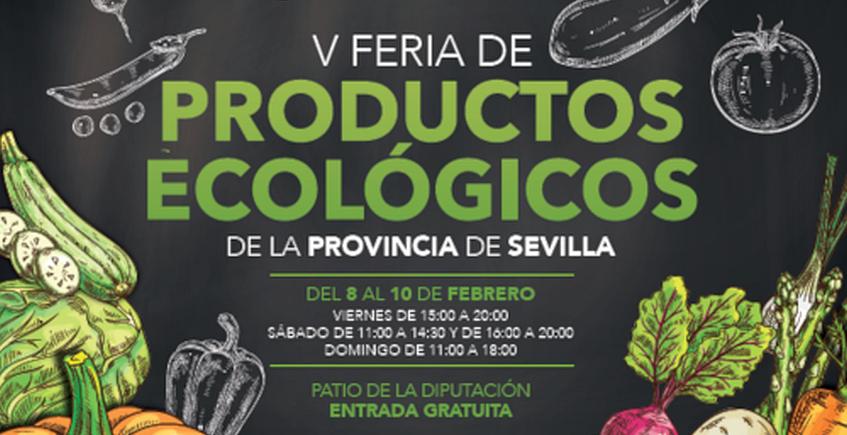 Del 8 al 10 de febrero. Sevilla. Feria de productos ecológicos de la provincia en Diputación