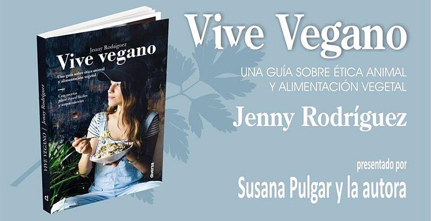 13 de febrero. Sevilla. Presentación del libro Vive Vegano