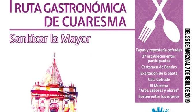 Del 25 de marzo al 7 de abril. Sanlúcar la Mayor. I Ruta Gastronómica de Cuaresma