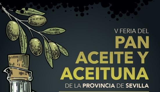 Del 15 al 17 de marzo. Sevilla. Feria del Pan, el Aceite y la Aceituna de la Provincia.