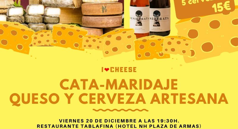 Cata maridada queso y cerveza artesana. 20 de diciembre. Sevilla