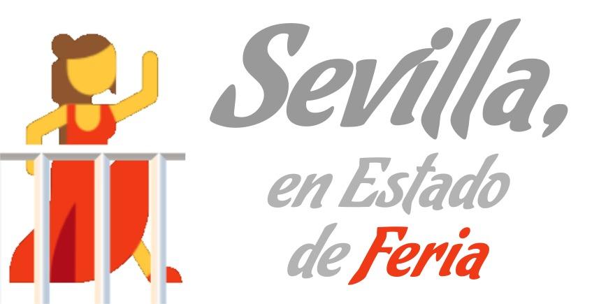 "Sevilla en ""Estado de Feria"""
