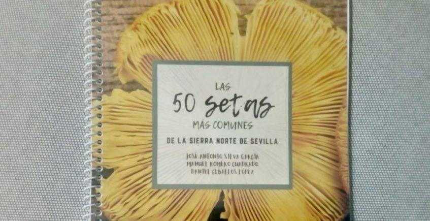 La Sociedad Micológica de la Sierra Norte compila en un libro las 50 setas más comunes de la zona